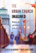 The urban church imagined : religion, race, and authenticity in the city