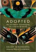 Adopted : the sacrament of belonging in a fractured world