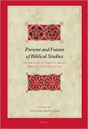 Present and future of biblical studies : celebrating 25 years of Brill's Biblical interpretation