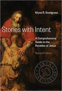 Stories with intent : a comprehensive guide to the parables of Jesus