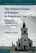 The distinctiveness of religion in American law : rethinking religion clause jurisprudence