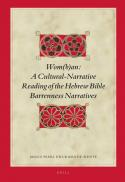Wom(b)an : a cultural-narrative reading of the Hebrew Bible barrenness narratives