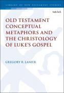 Old Testament conceptual metaphors and the christology of Luke's gospel