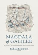 Magdala of Galilee : a Jewish city in the Hellenistic and Roman period