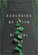Ecologies of faith in a digital age : spiritual growth through online education