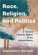 Race, religion, and politics : toward human rights in the United States