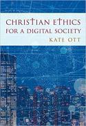 Christian ethics for a digital society
