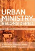 Urban ministry reconsidered : contexts and approaches