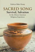 Sacred song : survival, salvation in the African American religious experience