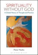 Spirituality without God : a global history of thought and practice