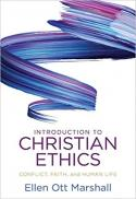 Introduction to Christian ethics : conflict, faith, and human life