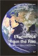 Ecumenics from the rim : explorations in honour of John D'Arcy May
