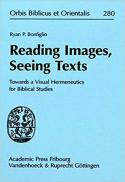 Reading images, seeing texts : towards a visual hermeneutics for biblical studies