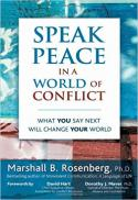 Speak peace in a world of conflict : what you say next will change your world