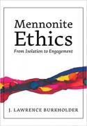 Mennonite ethics : from isolation to engagement