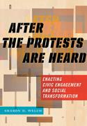 After the protests are heard : enacting civic engagement and social transformation