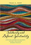 Solidarity and defiant spirituality : Africana lessons on religion, racism, and ending gender violence