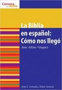La Biblia en español : cómo nos llegó