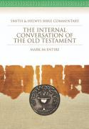 The internal conversation of the Old Testament (Smyth & Helwys Bible commentary ; 32)