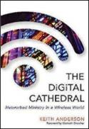The digital cathedral : networked ministry in a wireless world