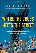 Where the cross meets the street : what happens to the neighborhood when God is at the center