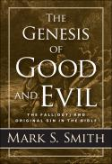 The genesis of good and evil : the fall(out) and original sin in the Bible