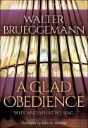 A glad obedience : why and what we sing
