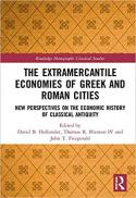 The extramercantile economies of Greek and Roman cities : new perspectives on the economic history of classical antiquity