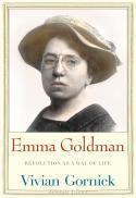 Emma Goldman : revolution as a way of life