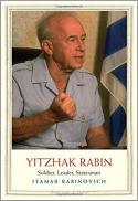 Yitzhak Rabin, soldier, leader, statesman