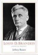 Louis D. Brandeis, American prophet