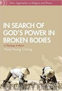 In search of God's power in broken bodies : a theology of Maum