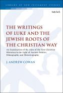 The writings of Luke and the Jewish roots of the Christian way