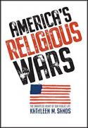 America's religious wars : the embattled heart of our public life