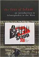 The fear of Islam : an introduction to Islamophobia in the West