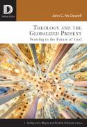 Theology and the globalized present : feasting in the future of God