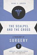 The scalpel and the cross : a theology of surgery