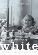 Waking up white : and finding myself in the story of race