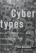 Cybertypes : race, ethnicity, and identity on the Internet