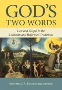 God's two words : law and gospel in the Lutheran and Reformed traditions