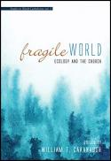 Fragile world : ecology and the church