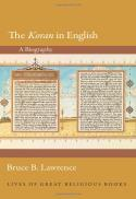 The Koran in English : a biography (Lives of great religious books)