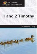 Six themes everyone should know. 1 and 2 Timothy