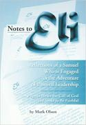 Notes to Eli : a pilgrim hears the call of God and seeks to be faithful : reflections of a Samuel who is engaged in the adventure of pastoral leadership