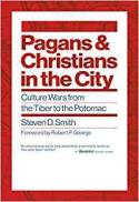 Pagans and Christians in the city : culture wars from the Tiber to the Potomac