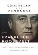A Christian and a Democrat : a religious biography of Franklin D. Roosevelt