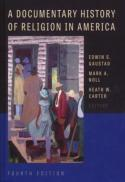 A documentary history of religion in America (4th ed.)