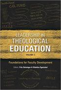 Leadership in theological education; v. 3: Foundations for faculty development