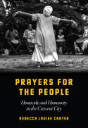 Prayers for the people : homicide and humanity in the Crescent City
