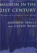 Mission in the twenty-first century : exploring the five marks of global mission